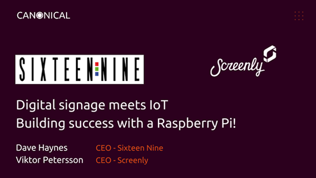 Webinar: Digital Signage Meets IoT, Using Raspberry Pi
