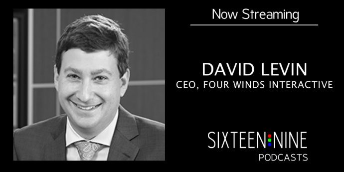 Sixteen:Nine Podcasts: David Levin, Four Winds Interactive