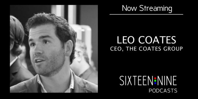Sixteen:Nine Podcasts: Leo Coates, The Coates Group