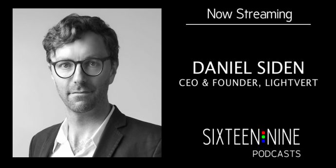 Sixteen:Nine Podcasts: Daniel Siden, Lightvert