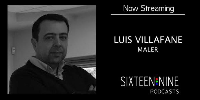 Sixteen:Nine Podcasts: Luis Villafane, Maler