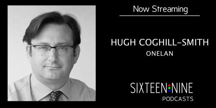 Sixteen:Nine Podcasts: Hugh Coghill-Smith, ONELAN
