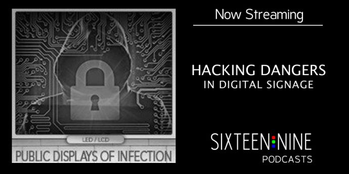 Hacking Dangers In Digital Signage, with Gary Feather, CTO, NanoLumens