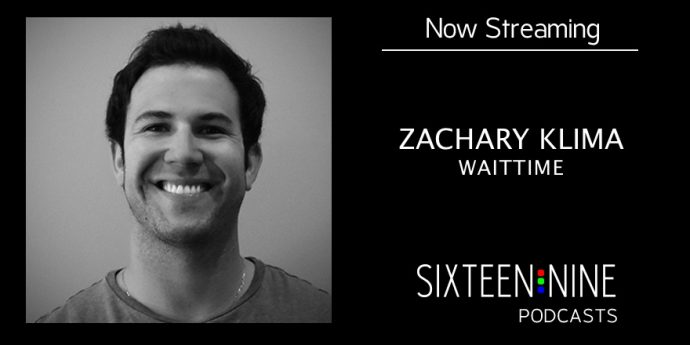 Sixteen:Nine Podcasts: Zach Klima, WaitTime