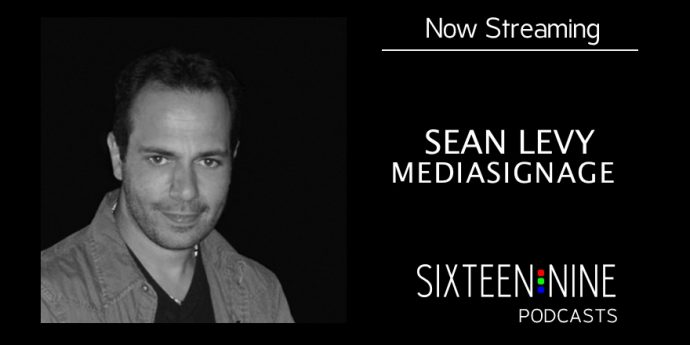 Sixteen:Nine Podcasts: Sean Levy, MediaSignage