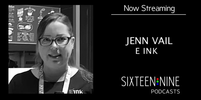 16:9 Podcasts – Jenn Vail of E Ink On The Future of E-paper In Digital Signage