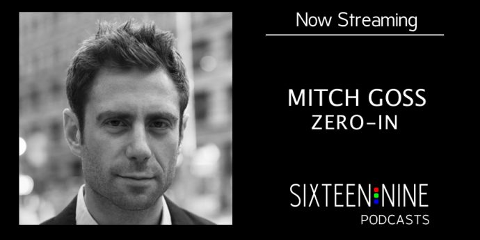16:9 Podcasts – Mitch Goss On Building NYC's Zero-In As A Genuine Turnkey Digital Signage Business