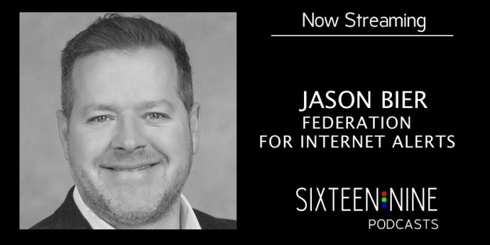 16:9 Podcasts: Jason Bier On How Federation For Internet Alerts Automates Critical Messaging